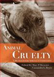 Animal Cruelty : A Multidisciplinary Approach to Understanding, Brewster, Mary P. and Reyes, Cassandra L., 161163072X