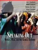 Speaking Out : Women, War, and the Global Economy, Haaken, Jan and Ladum, Ariel, 1932010726