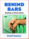 Behind Bars : Readings on Prison Culture, Tewksbury, Richard, 0131190725
