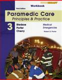Paramedic Care Vol. 3 : Principles and Practice - Medical Emergencies, Porter, Robert S. and Bledsoe, Bryan E., 0135150728