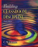 Building Classroom Discipline, Charles, C. M., 0205510728
