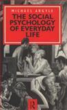 The Social Psychology of Everyday Life, Michael Argyle, 0415010721