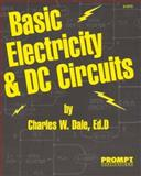 Basic Electricity and DC Circuits, Dale, Charles W., 0790610728