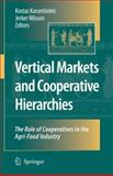Vertical Markets and Cooperative Hierarchies : The Role of Cooperatives in the Agri-Food Industry, , 1402040725