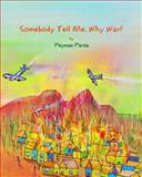Somebody Tell Me, Why War?, Peyman Parsa, 1450560725