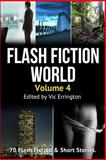 Flash Fiction World - Volume 4, Vic Errington, 1482550725