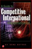 A Guide to Competitive International Telecommunications, Retske, Gene, 1578200725