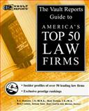 The VaultReports.com Guide to America's Top 50 Law Firms, Vault.com Staff, 1581310722