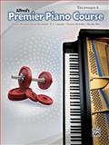 Premier Piano Course Technique, Bk 6, Dennis Alexander and Gayle Kowalchyk, 073907072X