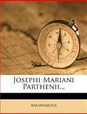 Josephi Mariani Parthenii..., Anonymous, 1271500728