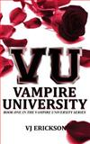 VU Vampire University - Book One in the Vampire University Series, V. J. Erickson, 1477690727