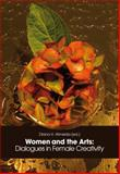 Women and the Arts : Dialogues in Female Creativity, , 3034310722
