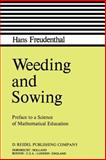 Weeding and Sowing : Preface to a Science of Mathematical Education, Freudenthal, Hans, 9027710724