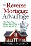 The Reverse Mortgage Advantage : The Tax-Free, House Rich Way to Retire Wealthy!, Boroson, Warren, 0071470727