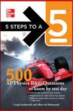 5 Steps to a 5 500 AP Physics Questions to Know by Test Day, Freudenrich, Craig and de Richemond, Albert, 0071780726
