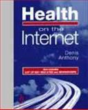 Health on the Internet, Anthony, Denis, 0632040726