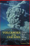Volcanoes of the Cascades, Richard L. Hill, 0762730722