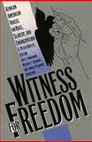 Witness for Freedom : African-American Voices on Race, Slavery, and Emancipation, , 0807820725