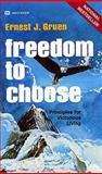 Freedom to Choose, Ernest J. Gruen, 0883680726