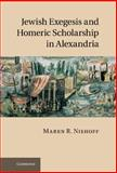 Jewish Exegesis and Homeric Scholarship in Alexandria, Niehoff, Maren R., 1107000726