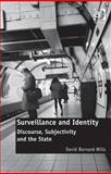 Surveillance and Identity : Discourse Subjectivity and the State, Barnard-Wills, David, 1409430723