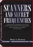 Scanners and Secret Frequencies, Henry L. Eisenson, 1581600720