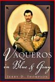 Vaqueros in Blue and Gray, Thompson, Jerry D., 1880510723