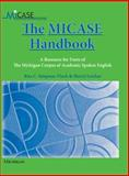 The MICASE Handbook, Rita C. Simpson-Vlach and Sheryl Leicher, 0472030728