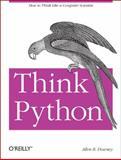 Think Python, Downey, Allen B., 144933072X