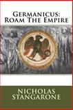 Germanicus: Roam the Empire, Nicholas Stangarone, 1500190721