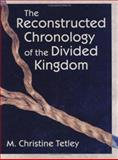 The Reconstructed Chronology of the Divided Kingdom, M. Christine Tetley, 1575060728