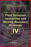 Fluid Structure Interaction and Moving Boundary Problems IV, S. K. Chakrabarti, C. A. Brebbia, 1845640721