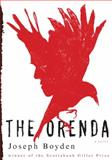 The Orenda, Joseph Boyden, 0385350732