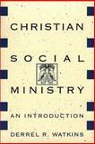 Christian Social Ministry, Darrel R. Watkins, 0805410732