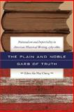 The Plain and Noble Garb of Truth : Nationalism and Impartiality in American Historical Writing, 1784-1860, Cheng, Eileen Ka-May, 0820330736
