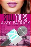 Still Yours : A 20 Something Novel, Patrick, Amy, 0990480739