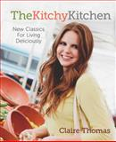 The Kitchy Kitchen, Claire Thomas, 1476710732