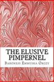 The Elusive Pimpernel, Baroness Emmuska Orczy, 1484870735