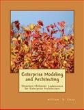 Enterprise Modeling and Architecting, William Chao, 1500150738