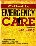 Workbook for Emergency Care, Elling, Robert and Bergeron, J. David, 0134010736