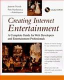 Creating Internet Entertainment, Jeannie Novak and Pete Markiewicz, 0471160733