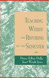 Teaching Within the Rhythms of the Semester, Jones, Janet Wright and Duffy, Donna Killian, 0787900737