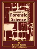 Handbook of Forensic Science, Federal Bureau of Investigation Staff, 089499073X
