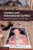 Leaders and International Conflict, Chiozza, Giacomo and Goemans, H. E., 1107660734