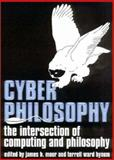 CyberPhilosophy : The Intersection of Philosophy and Computing, Bynum, Terrell Ward, 1405100737