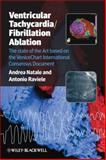 Ventricular Tachycardia/Fibrillation Ablation : The State of the Art Based on the VeniceChart International Consensus Document, Natale, Andrea and Raviele, Antonio, 144433073X
