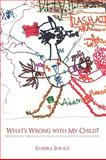 What's Wrong with My Child?, Sandra Surace, 1452010730