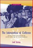 The Intersection of Cultures : Multicultural Education in the United States and the Global Economy, Spring, Joel, 0072320737