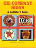 Oil Company Signs : A Collector's Guide, Benjamin, Scott and Henderson, Wayne, 0760300739