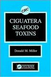 Ciguatera Seafood Toxins 9780849360732